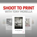 Shoot to Print with Tony Morella and Hanhemuhle