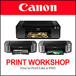 Canon Printers: How to Print Like a PRO Workshop