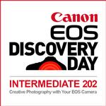 Canon EOS Discovery Day: Intermediate 202 - Creative Photography