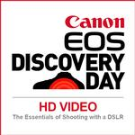 Canon EOS Discovery Day: HD Video - Essentials of Shooting with a DSLR