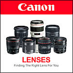 Canon Lenses: Finding the Right Lens for You
