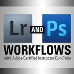 Lightroom and Photoshop Workflows with Don Polzo (8 Sessions)
