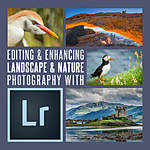 Editing and Enhancing Landscape and Nature Photography with Lightroom