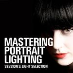 Mastering Portrait Lighting: Light Selection (Session 3)