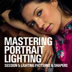Mastering Portrait Lighting: Lighting Patterns and Shapers (Session 5)