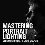 Mastering Portrait Lighting: Dramatic Light Shapers (Session 6)