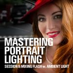 Mastering Portrait Lighting: Mixing Flash and Ambient Light (Session 9)