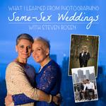 How to Book and Shoot Same-Sex Weddings with Steven Rosen