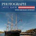 Photography at Mystic Seaport Museum with Michael Downey