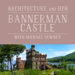 Architectural and HDR Photography at Bannerman Castle