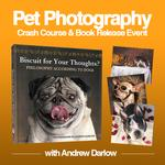 Pet Photography Crash Course and Book Signing with Andrew Darlow